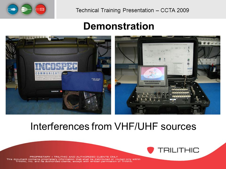 Technical Training Presentation – CCTA 2009 Demonstration Interferences from VHF/UHF sources