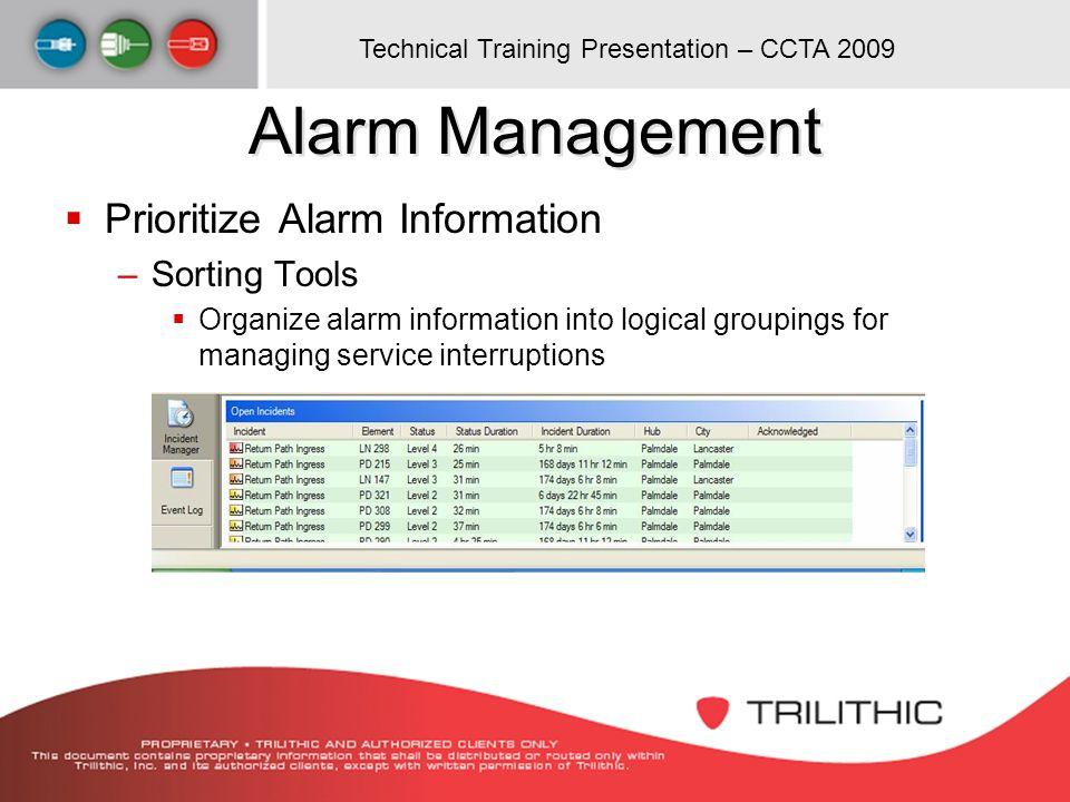 Technical Training Presentation – CCTA 2009 Alarm Management Prioritize Alarm Information –Sorting Tools Organize alarm information into logical group