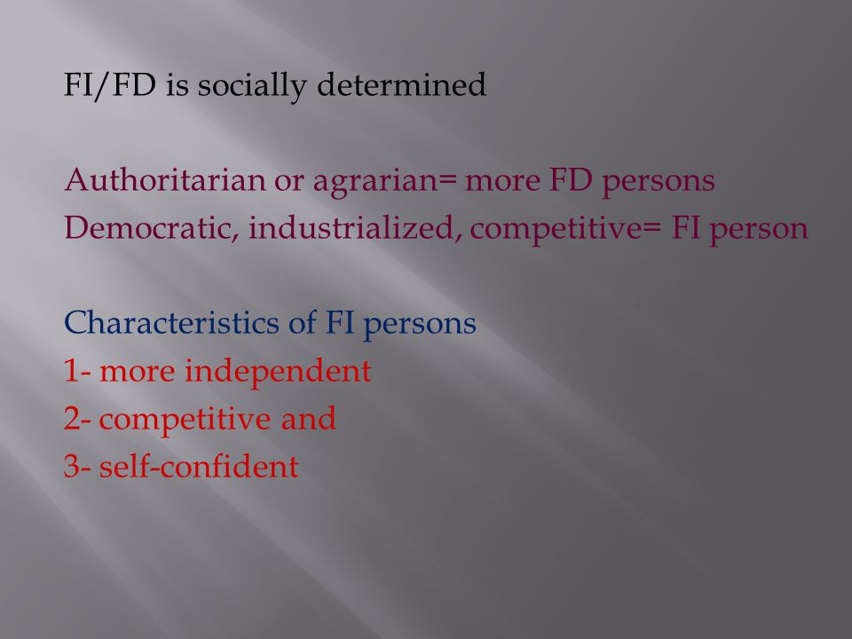 Intelligence Factors analytical attention-concentration verbal comprehension How are these factors related to FI/FD ? Only the 1 st one is related to