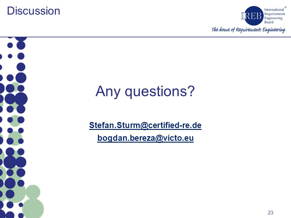 Any questions? Discussion 23 Stefan.Sturm@certified-re.de bogdan.bereza@victo.eu