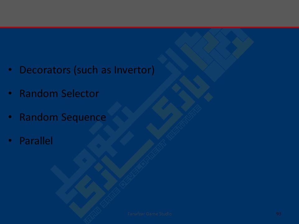 Decorators (such as Invertor) Random Selector Random Sequence Parallel 93Fanafzar Game Studio