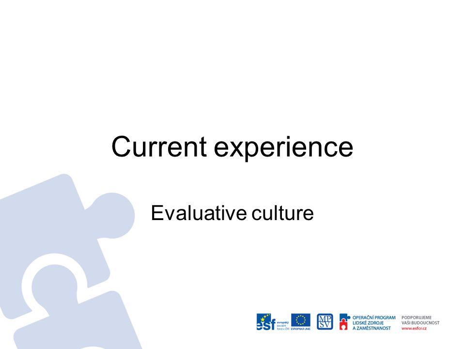 Current experience Evaluative culture