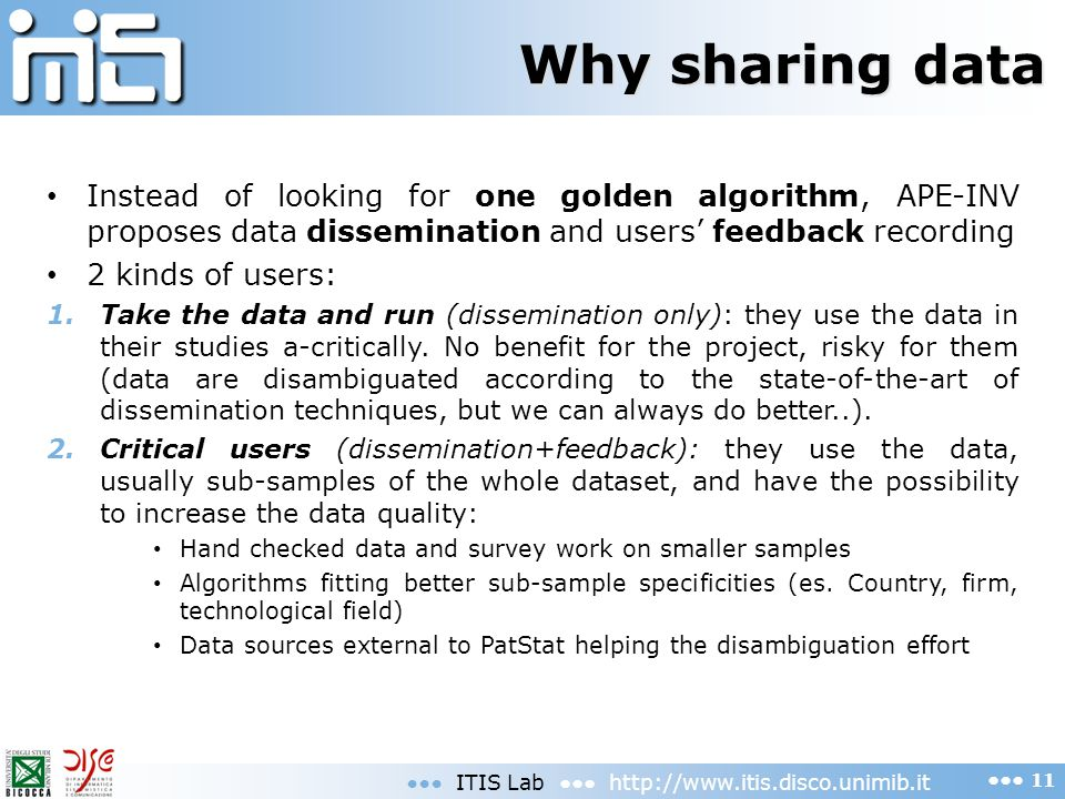 Why sharing data Instead of looking for one golden algorithm, APE-INV proposes data dissemination and users feedback recording 2 kinds of users: 1.Tak