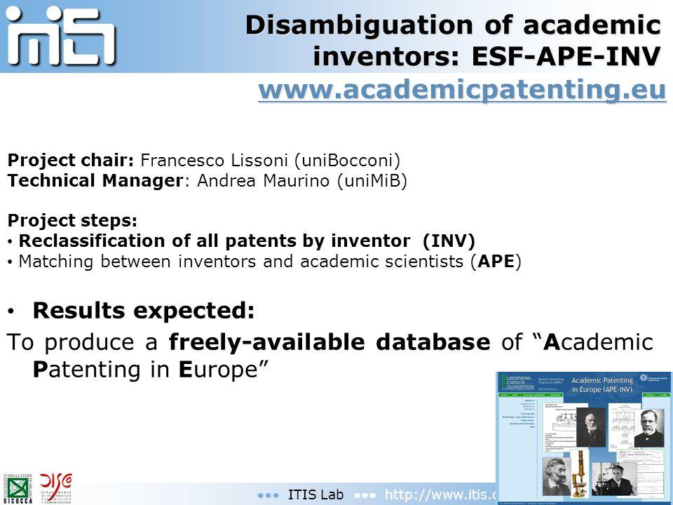 Disambiguation of academic inventors: ESF-APE-INV Project chair: Francesco Lissoni (uniBocconi) Technical Manager: Andrea Maurino (uniMiB) Project ste