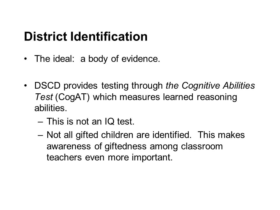District Identification The ideal: a body of evidence.