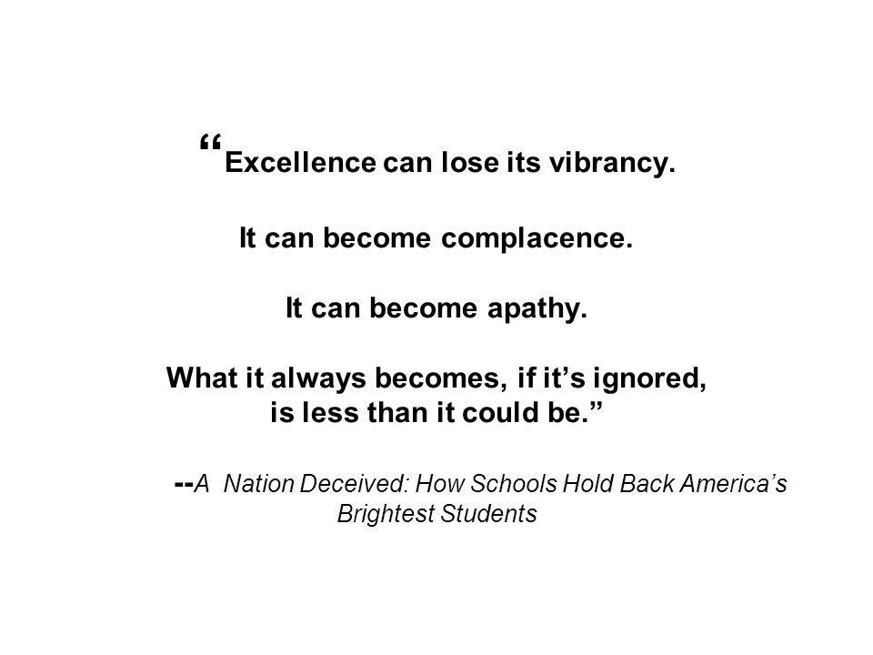 Excellence can lose its vibrancy. It can become complacence.