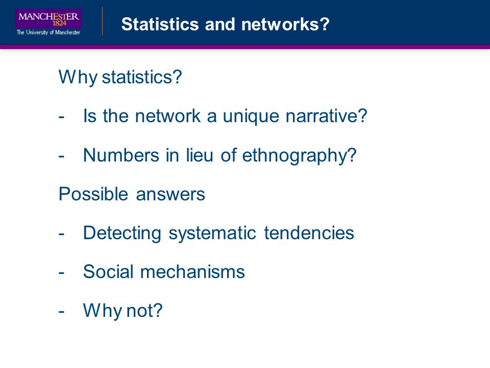 Statistics and networks. Why statistics. -Is the network a unique narrative.