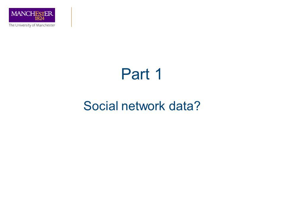 Part 1 Social network data?