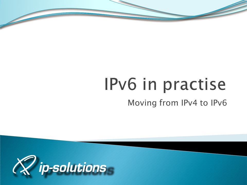 Moving from IPv4 to IPv6