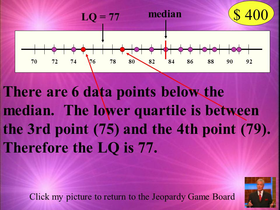 If the median for this set of data is 83.5, what is the lower quartile.