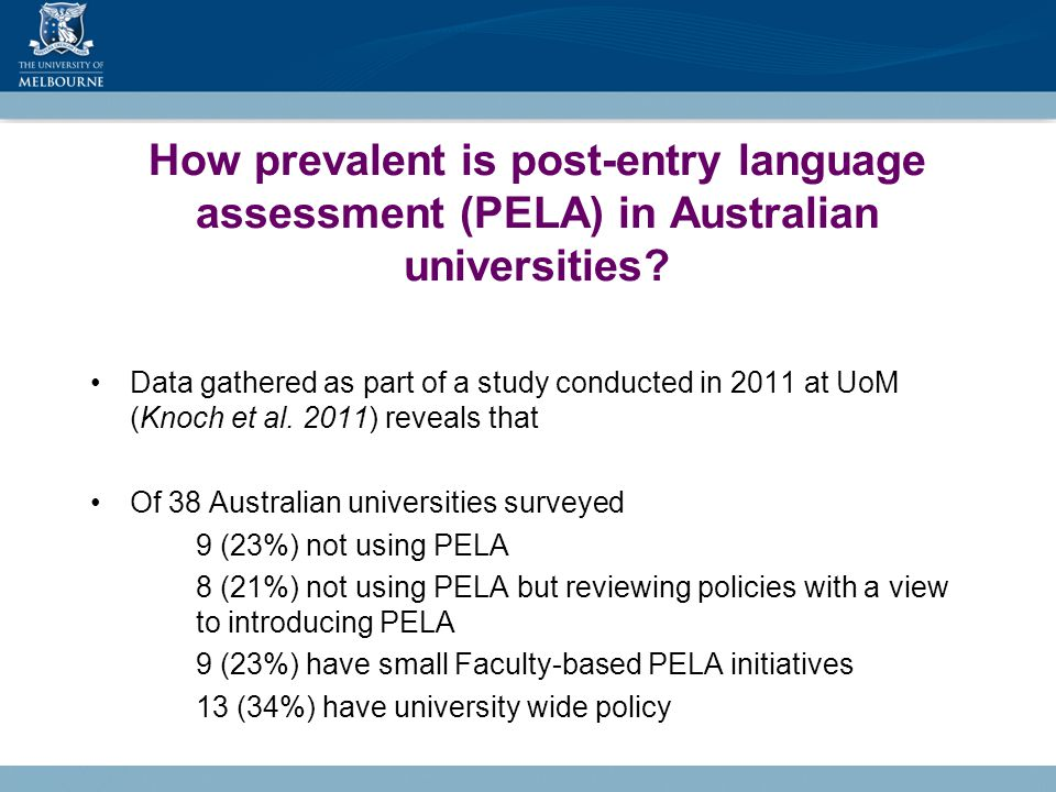How prevalent is post-entry language assessment (PELA) in Australian universities.