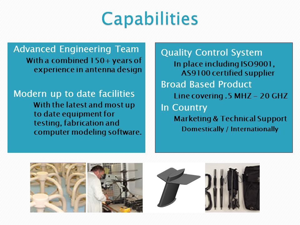 Capable of quick reaction in providing customer with technical designs, support and working prototypes.