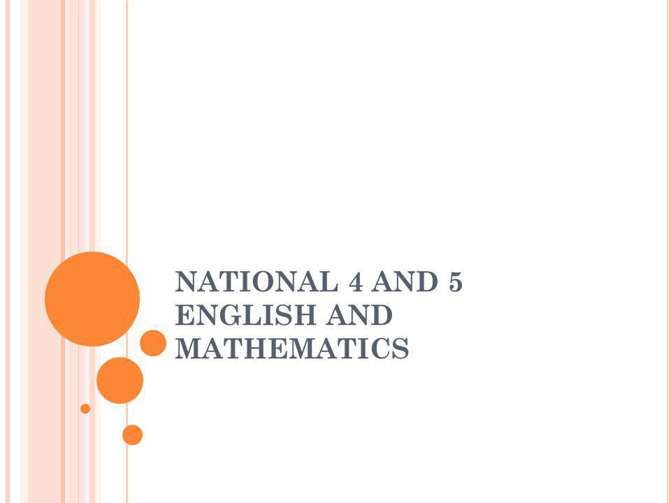 NATIONAL 4 AND 5 ENGLISH AND MATHEMATICS