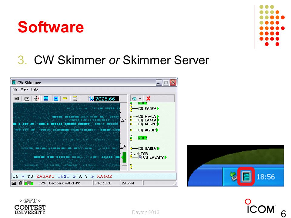 Software 3.CW Skimmer or Skimmer Server Dayton 2013 6
