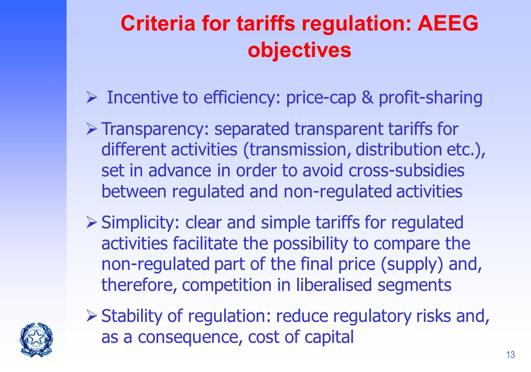 13 Criteria for tariffs regulation: AEEG objectives Incentive to efficiency: price-cap & profit-sharing Transparency: separated transparent tariffs fo
