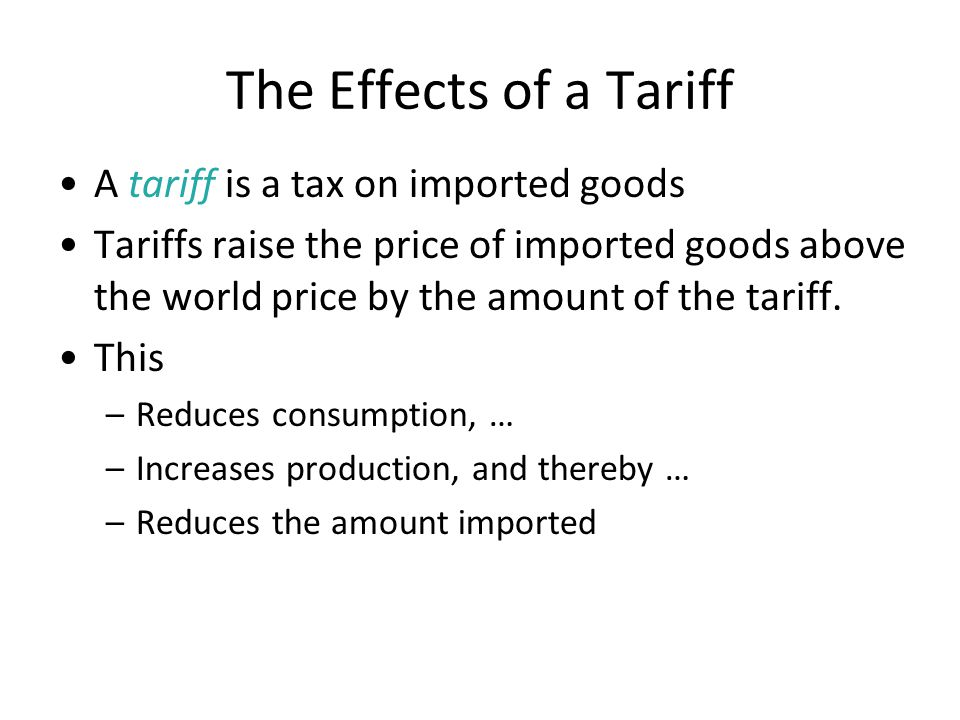 Price of Steel 0 Quantity of Steel Domestic supply Domestic demand Price after tariff Tariff Imports under free trade Equilibrium without trade Price before tariff World price Imports with tariff Q S Q S Q D Q D Effects of a Tariff on Prices and Quantities