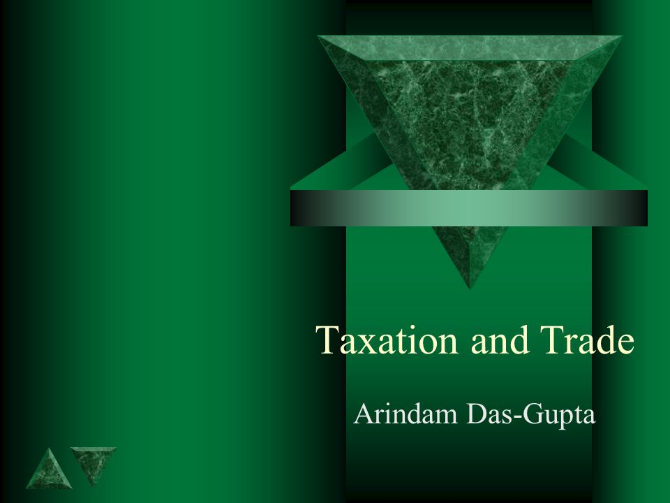 Taxation and Trade Arindam Das-Gupta