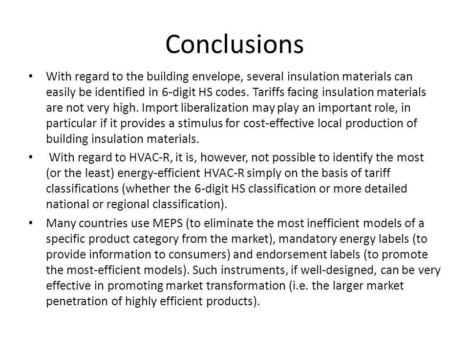Conclusions With regard to the building envelope, several insulation materials can easily be identified in 6-digit HS codes.