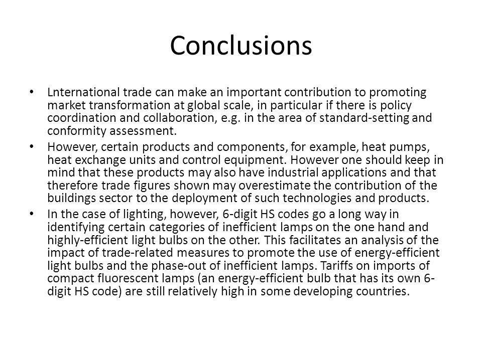 Conclusions Lnternational trade can make an important contribution to promoting market transformation at global scale, in particular if there is policy coordination and collaboration, e.g.