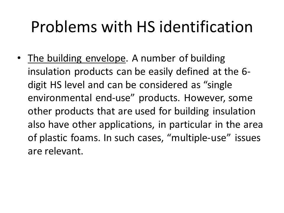 Problems with HS identification The building envelope.