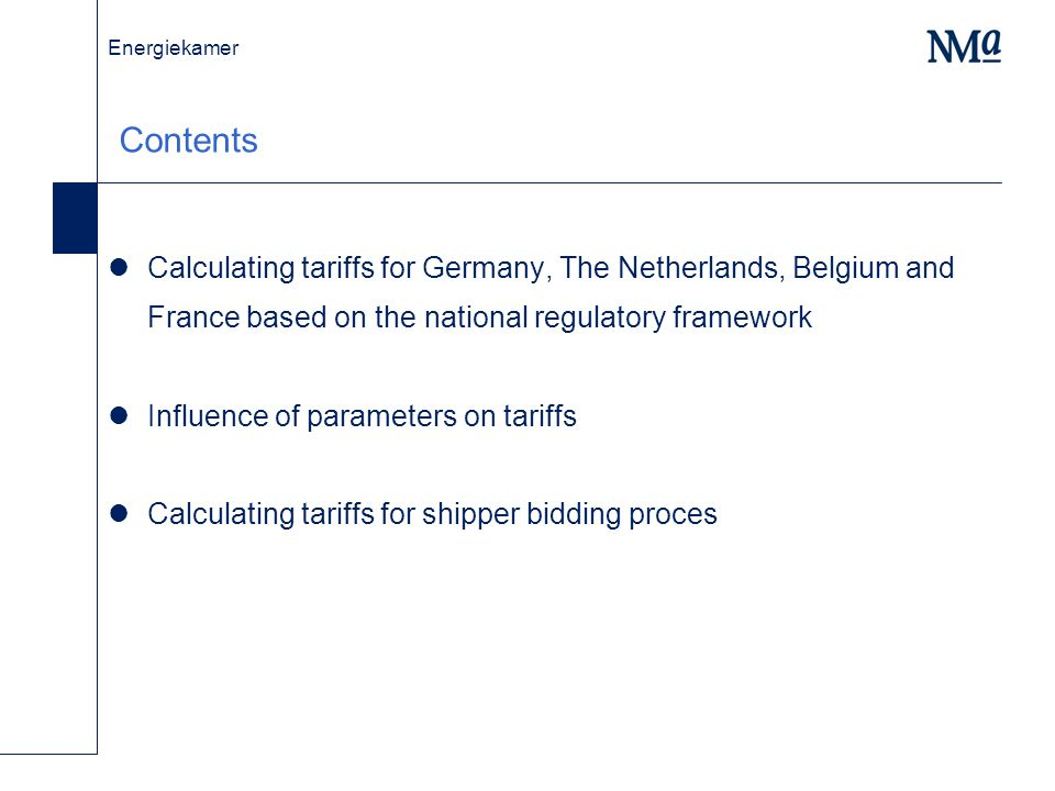 Energiekamer Contents Calculating tariffs for Germany, The Netherlands, Belgium and France based on the national regulatory framework Influence of par