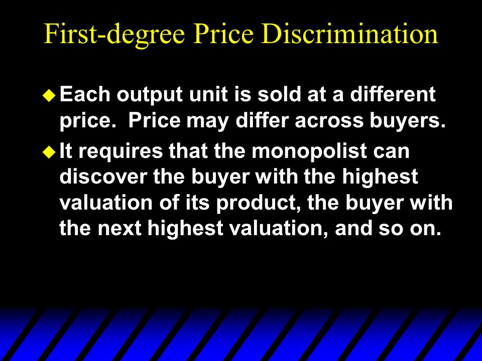 Third-degree Price Discrimination u For given supply levels y 1 and y 2 the firms profit is u What values of y 1 and y 2 maximize profit?