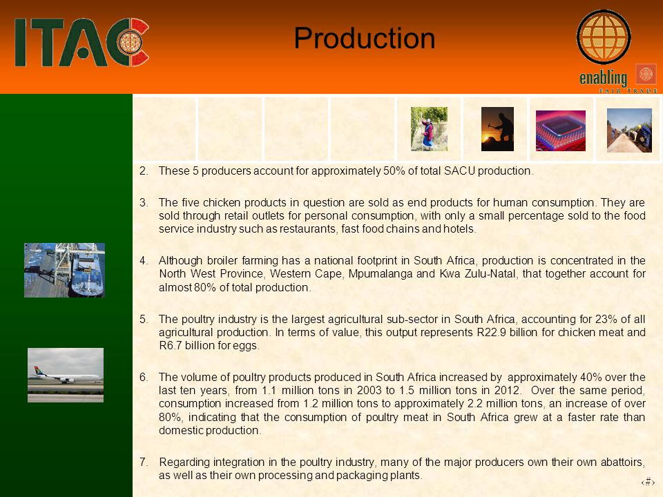 11 Production 2.These 5 producers account for approximately 50% of total SACU production.