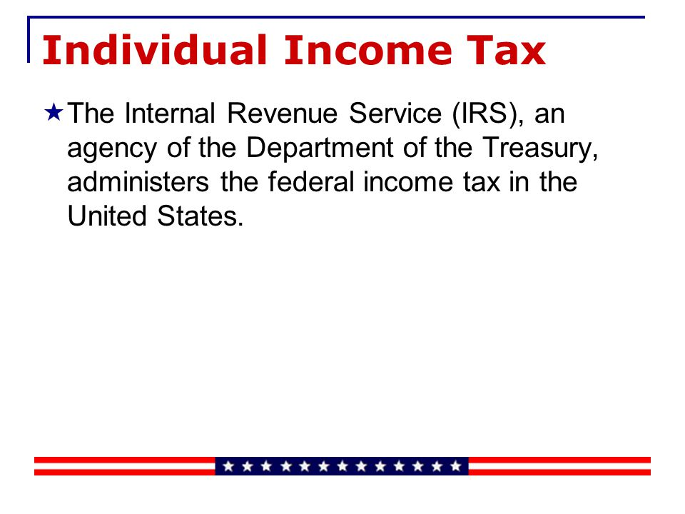 Individual Income Tax The national governments of the United States and many other countries require citizens to file an individual income tax return each year.