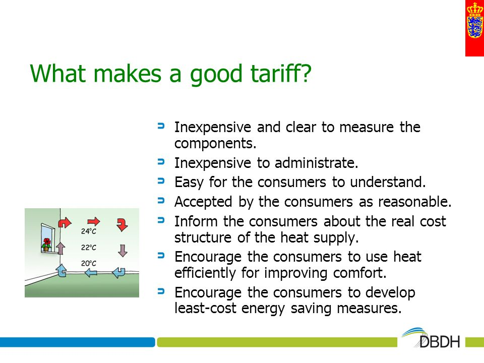 What makes a good tariff? Inexpensive and clear to measure the components. Inexpensive to administrate. Easy for the consumers to understand. Accepted