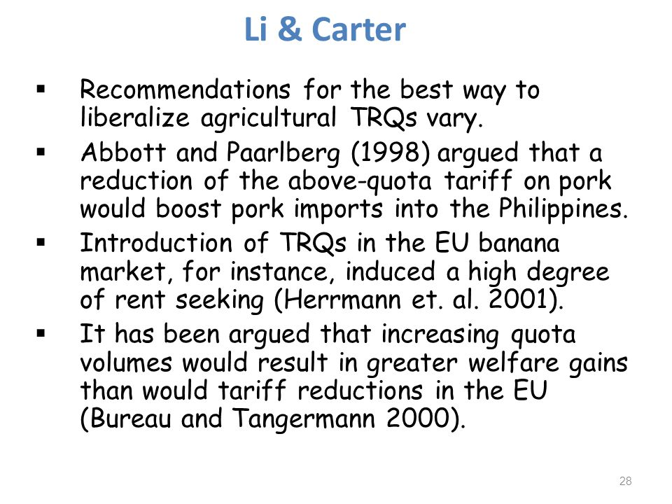 Li & Carter Recommendations for the best way to liberalize agricultural TRQs vary.