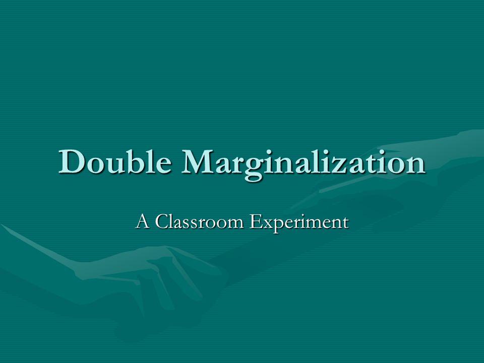 Double Marginalization A Classroom Experiment