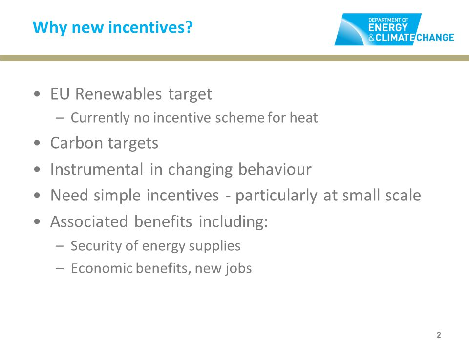 Why new incentives.