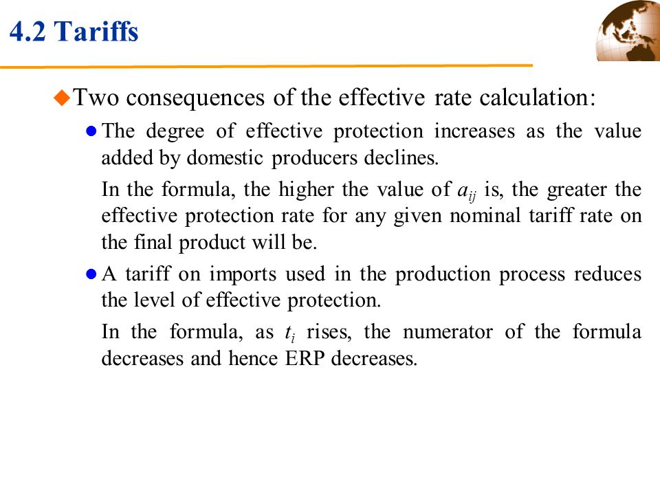4.2 Tariffs Two consequences of the effective rate calculation: The degree of effective protection increases as the value added by domestic producers declines.