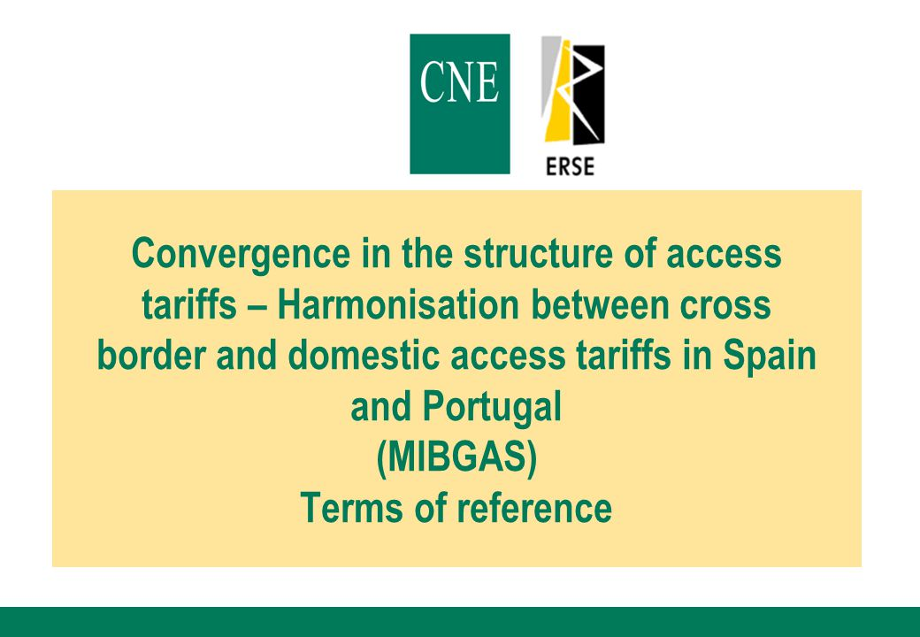 Convergence in the structure of access tariffs – Harmonisation between cross border and domestic access tariffs in Spain and Portugal (MIBGAS) Terms of reference