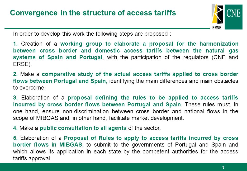 3 Convergence in the structure of access tariffs In order to develop this work the following steps are proposed : 1. Creation of a working group to el
