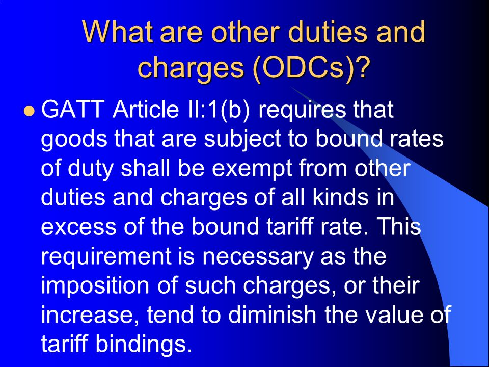 What are other duties and charges (ODCs).