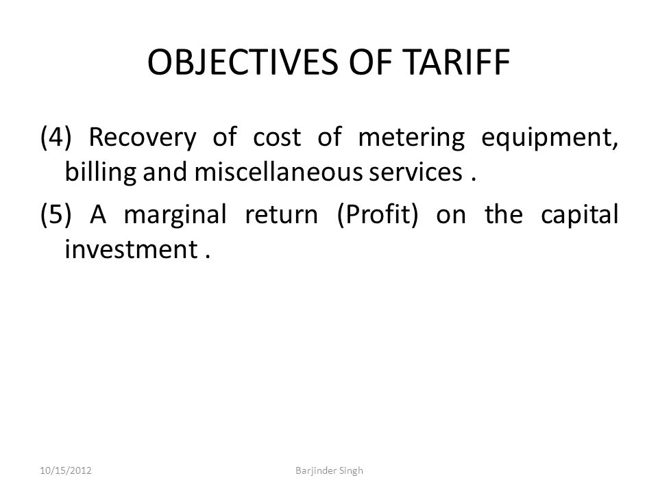 OBJECTIVES OF TARIFF (4) Recovery of cost of metering equipment, billing and miscellaneous services.