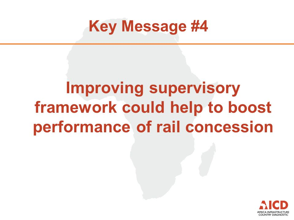Key Message #4 Improving supervisory framework could help to boost performance of rail concession