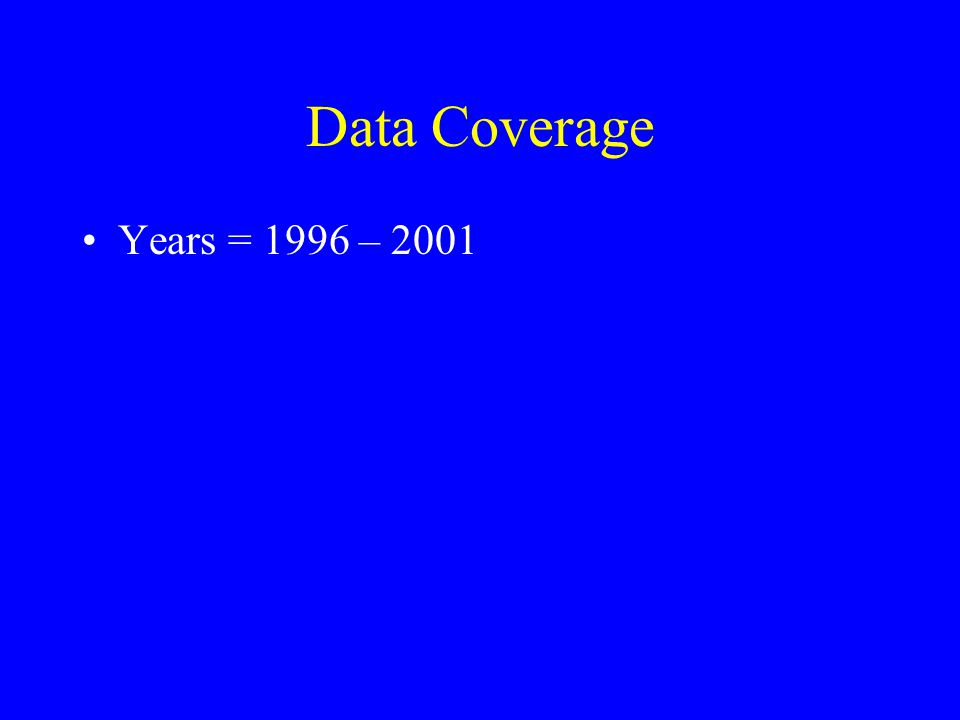 Data Coverage Years = 1996 – 2001