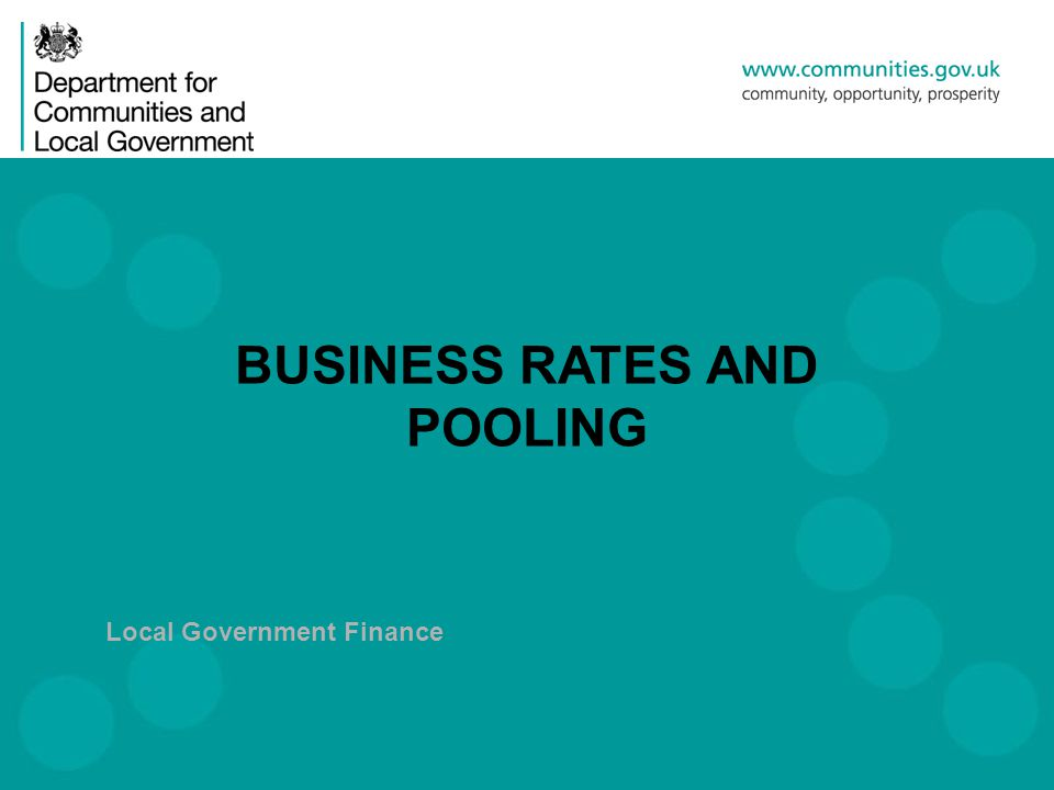 Local Government Finance BUSINESS RATES AND POOLING