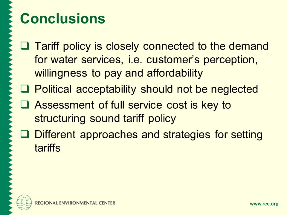 www.rec.org Conclusions Tariff policy is closely connected to the demand for water services, i.e.