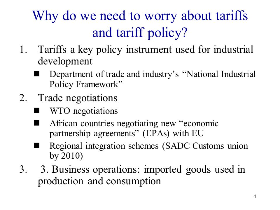 4 Why do we need to worry about tariffs and tariff policy? 1.Tariffs a key policy instrument used for industrial development Department of trade and i