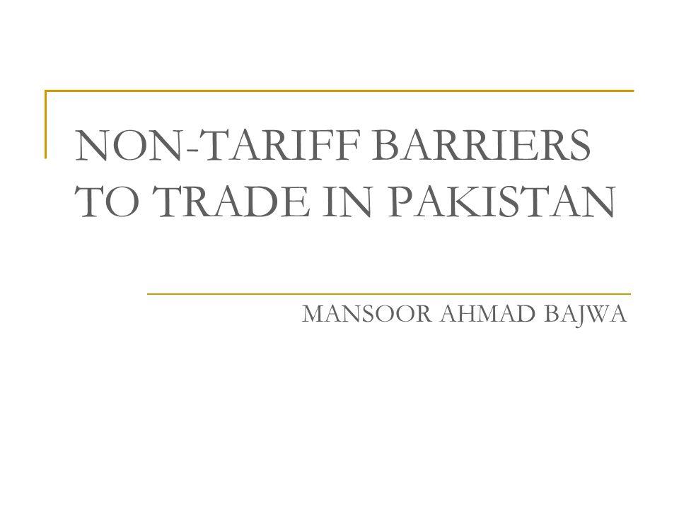 NON-TARIFF BARRIERS TO TRADE IN PAKISTAN MANSOOR AHMAD BAJWA
