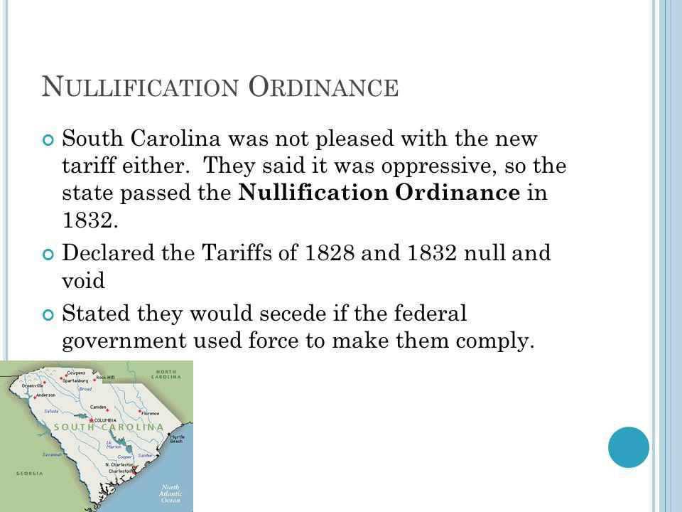 N ULLIFICATION O RDINANCE South Carolina was not pleased with the new tariff either.