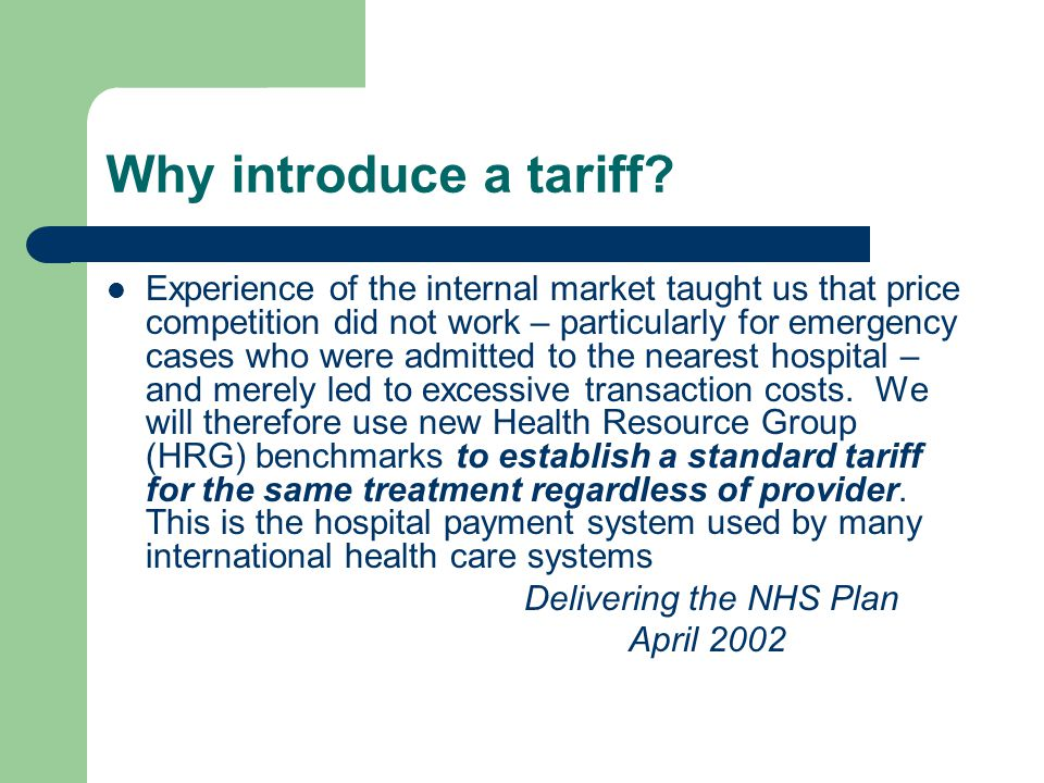 Why introduce a tariff.