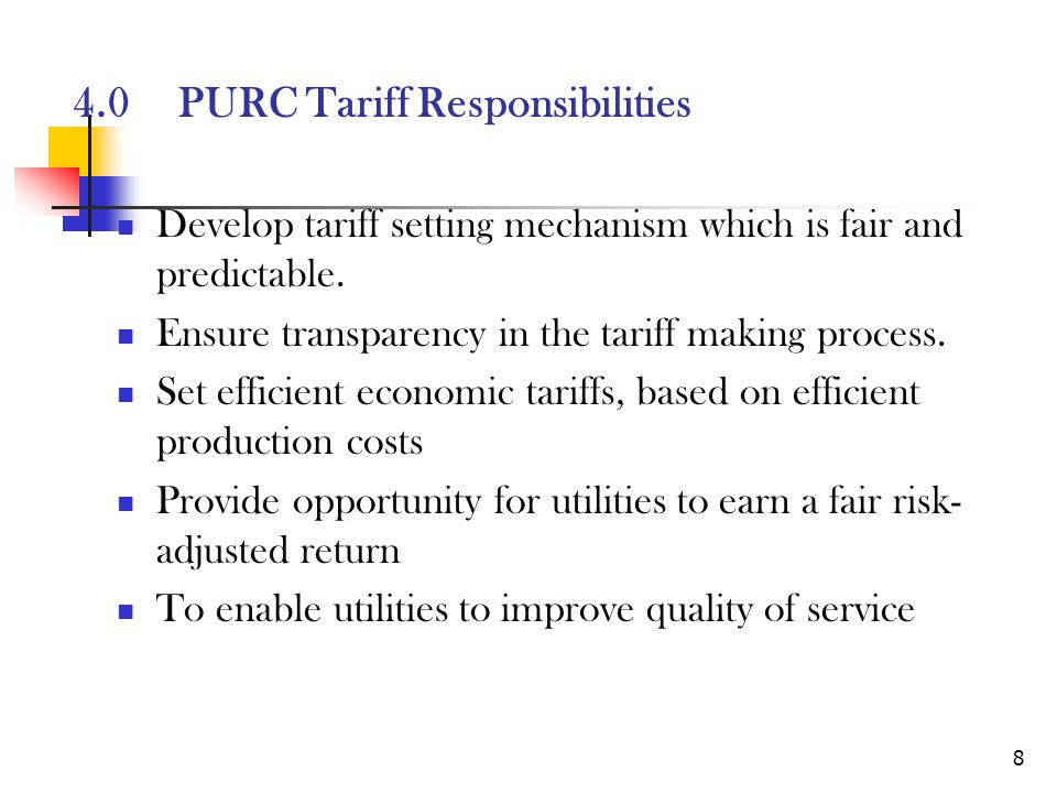 8 Develop tariff setting mechanism which is fair and predictable.