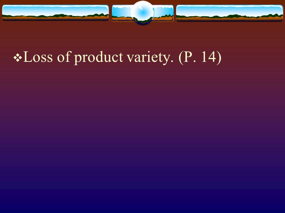 Loss of product variety. (P. 14)