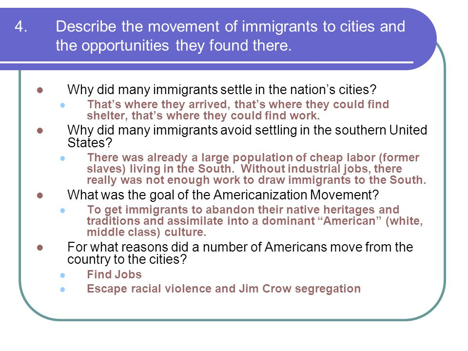 4.Describe the movement of immigrants to cities and the opportunities they found there. Why did many immigrants settle in the nations cities? Thats wh