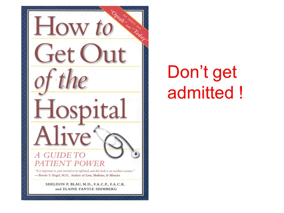 Dont get admitted !