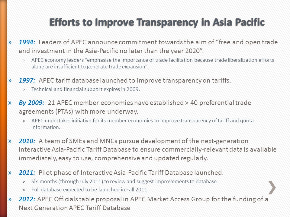 » 1994: Leaders of APEC announce commitment towards the aim of free and open trade and investment in the Asia-Pacific no later than the year 2020.